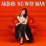 AKB48-NO WAY MAN