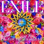 EXILE「Love of History」